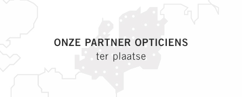 Onze Partner Opticiens ter plaatse